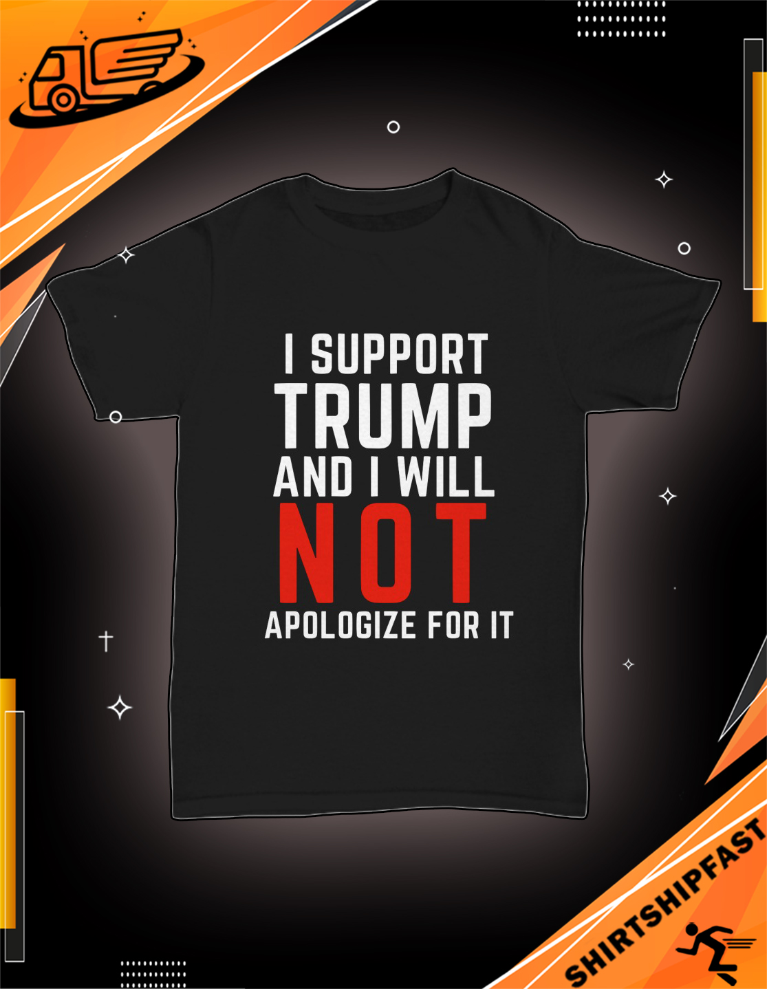 I support Trump and I will not apologize for it shirt - Picture 2
