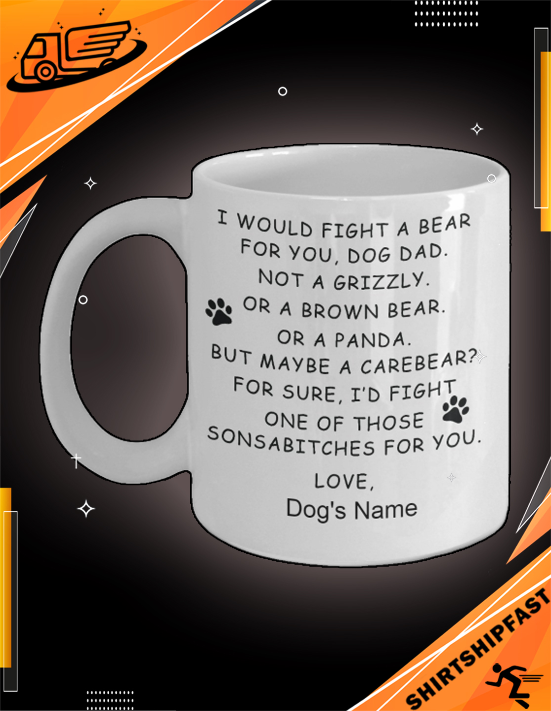 I would fight a bear for you dog dad custom name mug - Picture 2