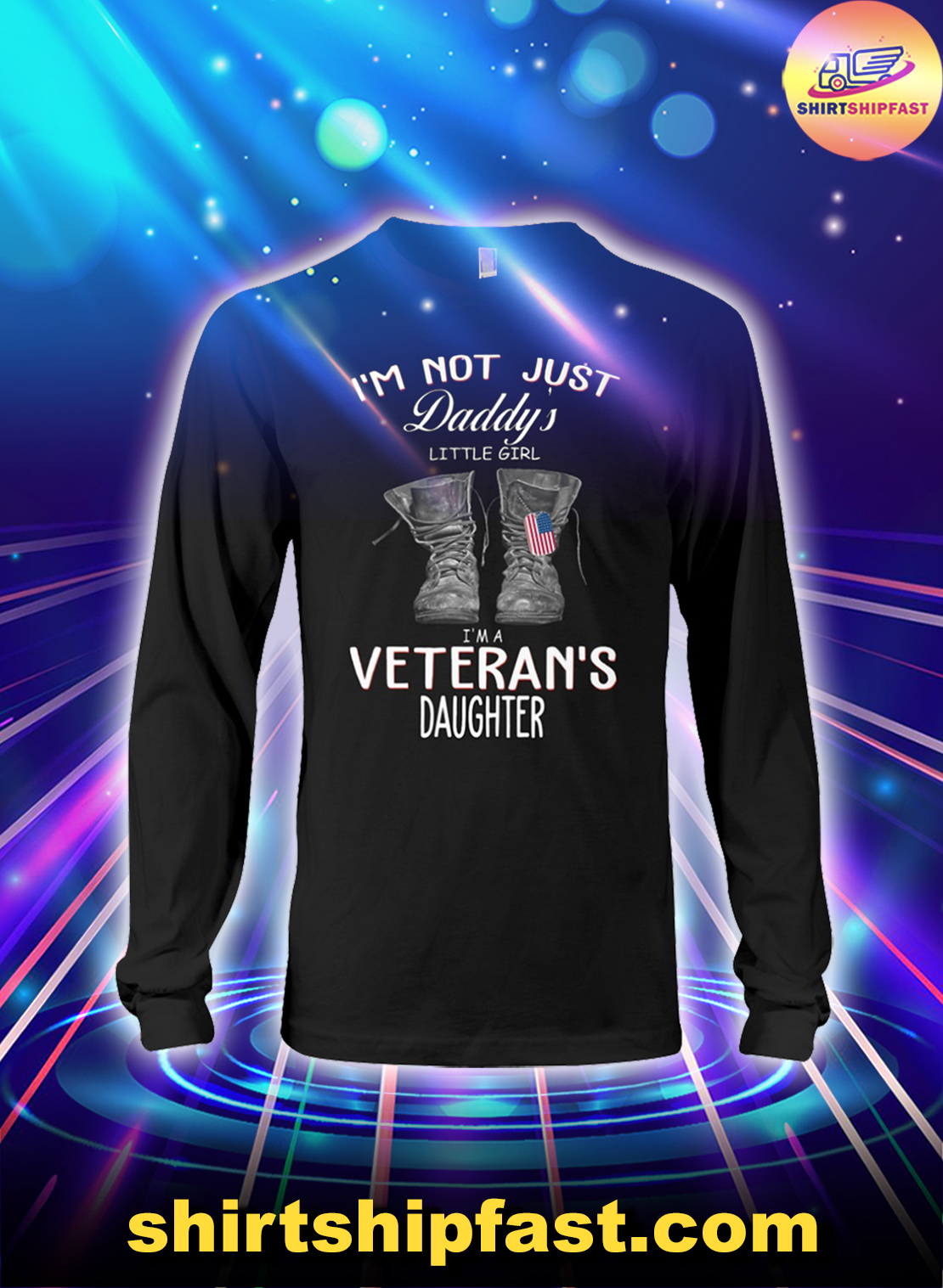 I'm not just daddy's little girl I'm a veteran's daughter long sleeve tee