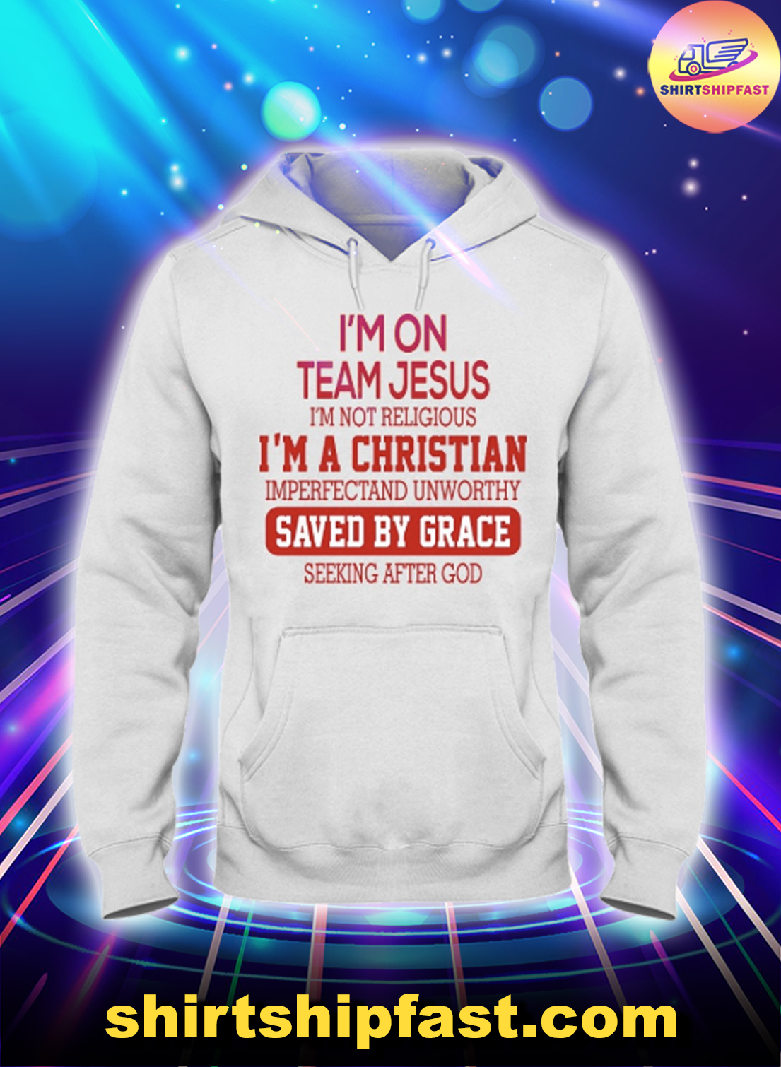 I'm on team jesus I'm not religious I'm a christian imperfectand unworthy hoodie