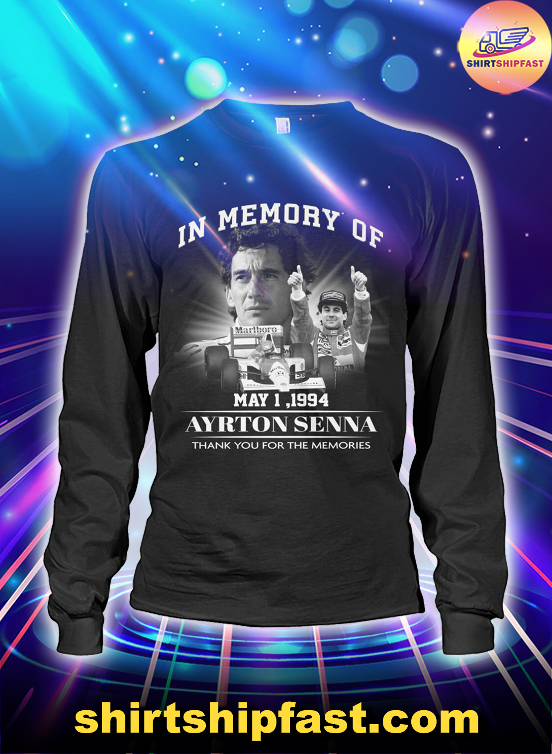 In memory of May 1 1994 Ayrton Senna thank you for the memories long sleeve tee