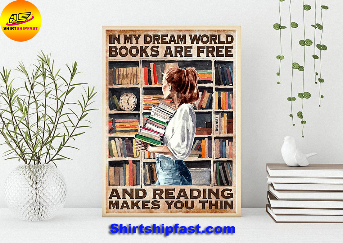 In my dream world books are free and reading makes you thin poster - Picture 1
