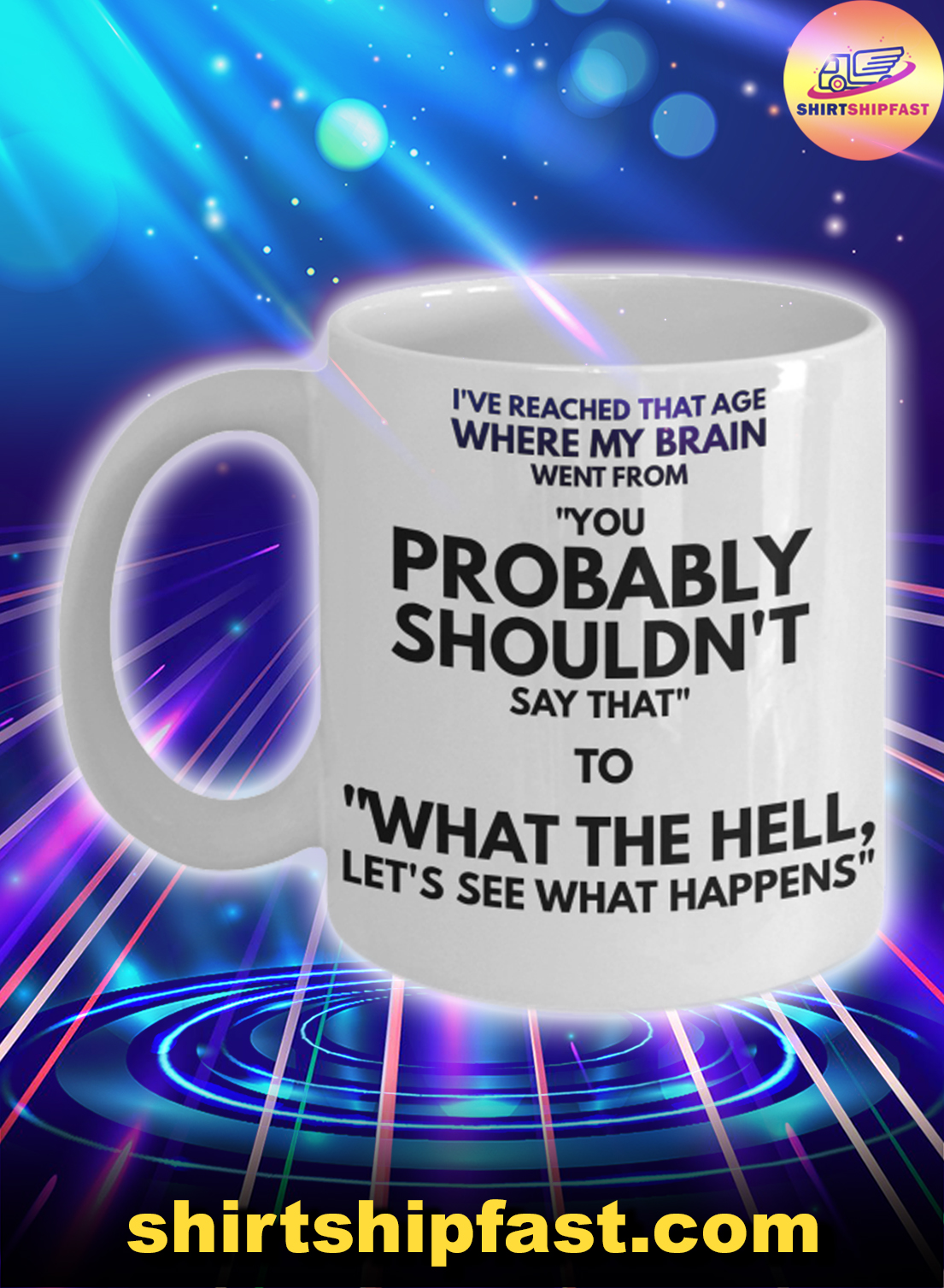 I've reached that age where my brain when from mug - Picture 1