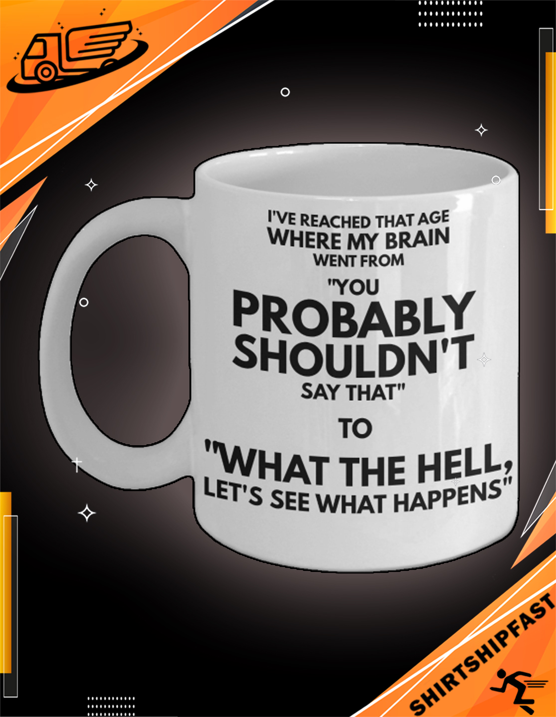 I've reached that age where my brain when from mug - Picture 3