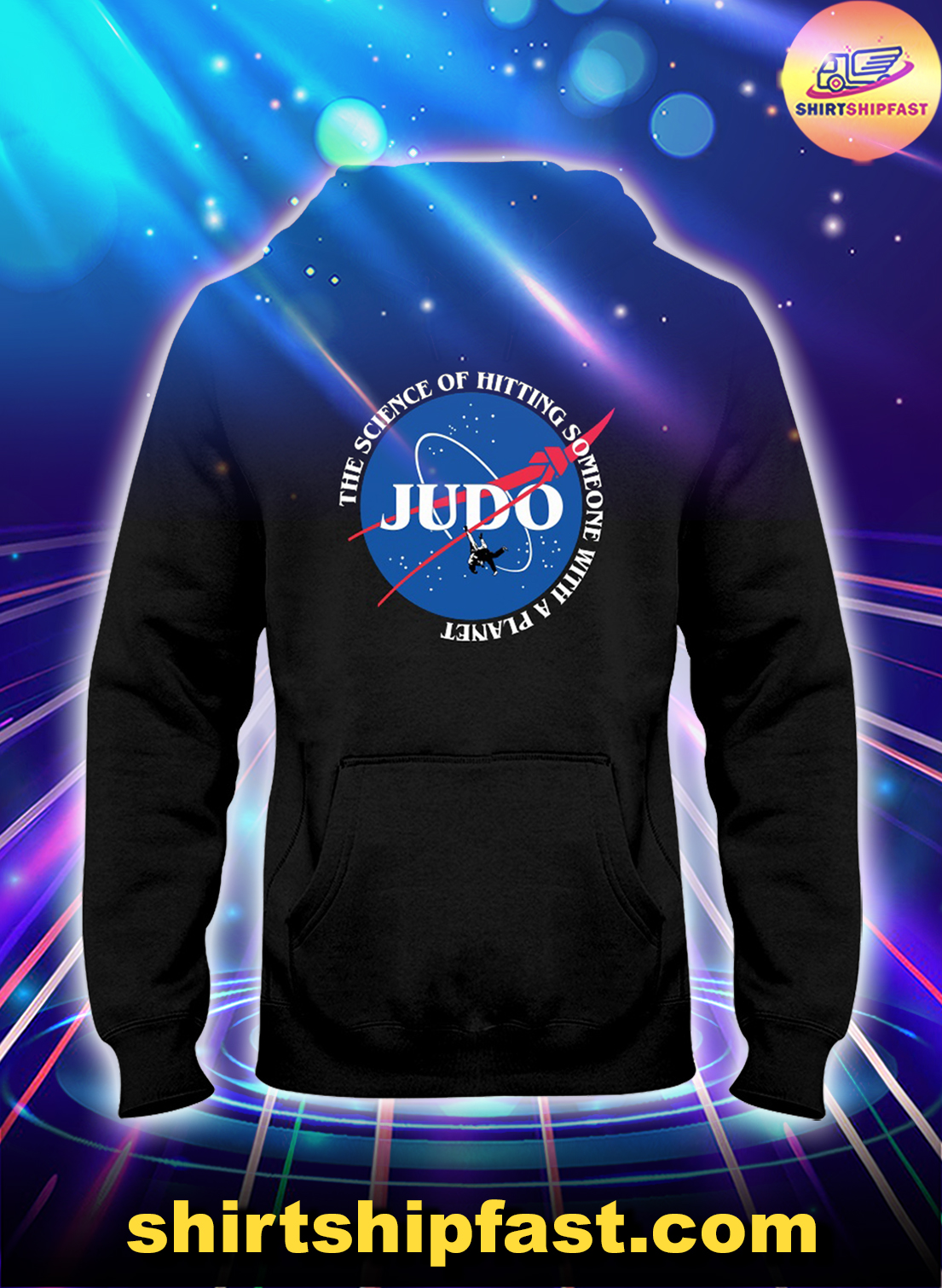 Judo The science of hitting someone with a planet hoodie