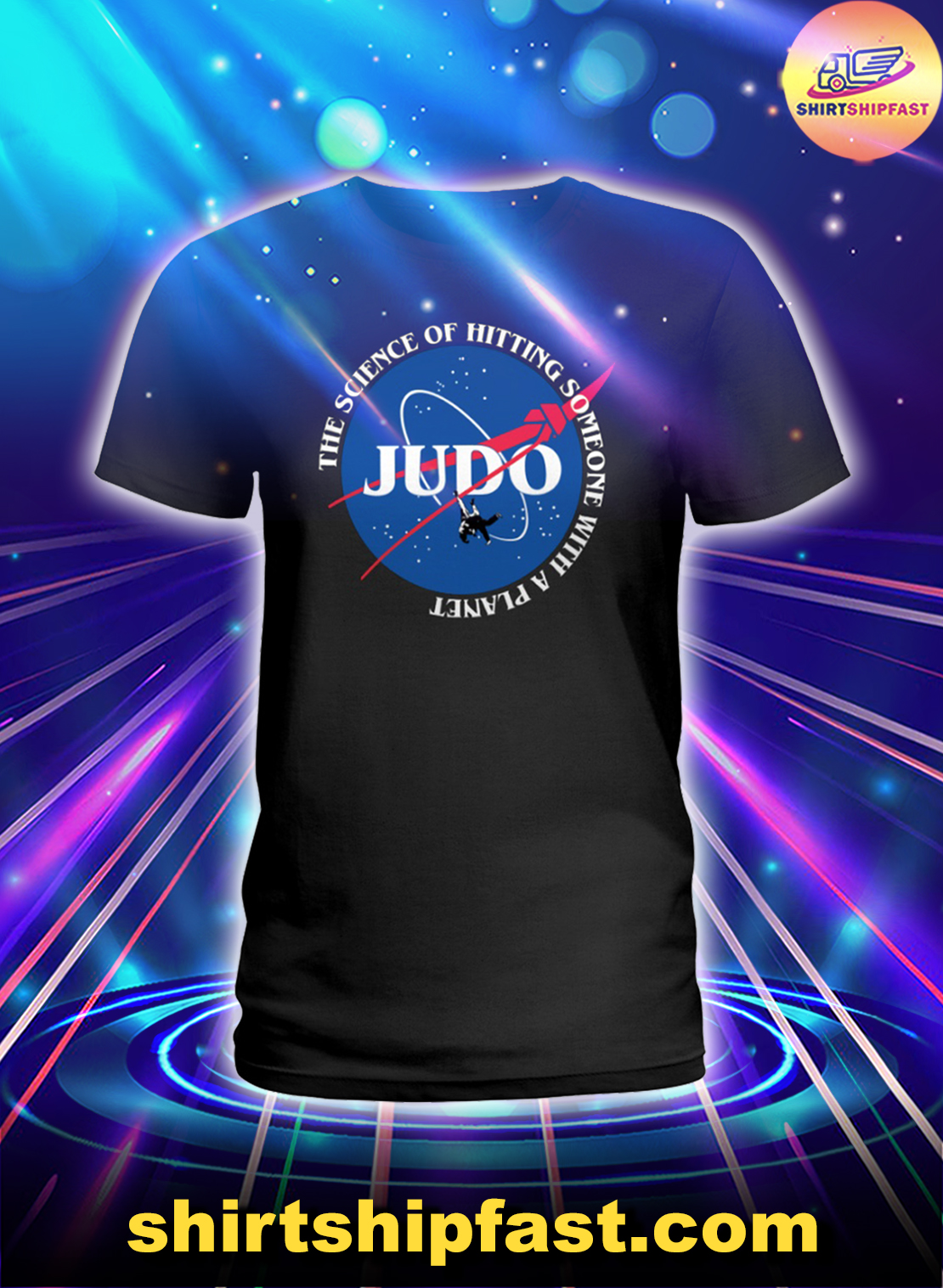 Judo The science of hitting someone with a planet lady shirt