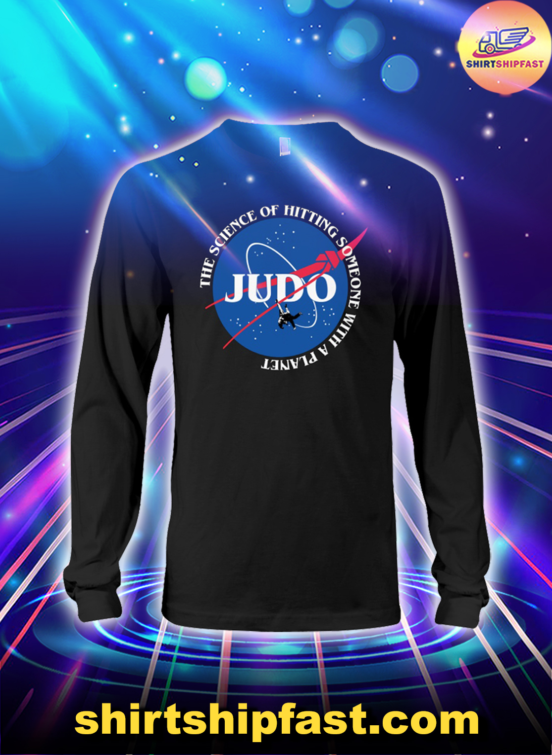 Judo The science of hitting someone with a planet long sleeve tee