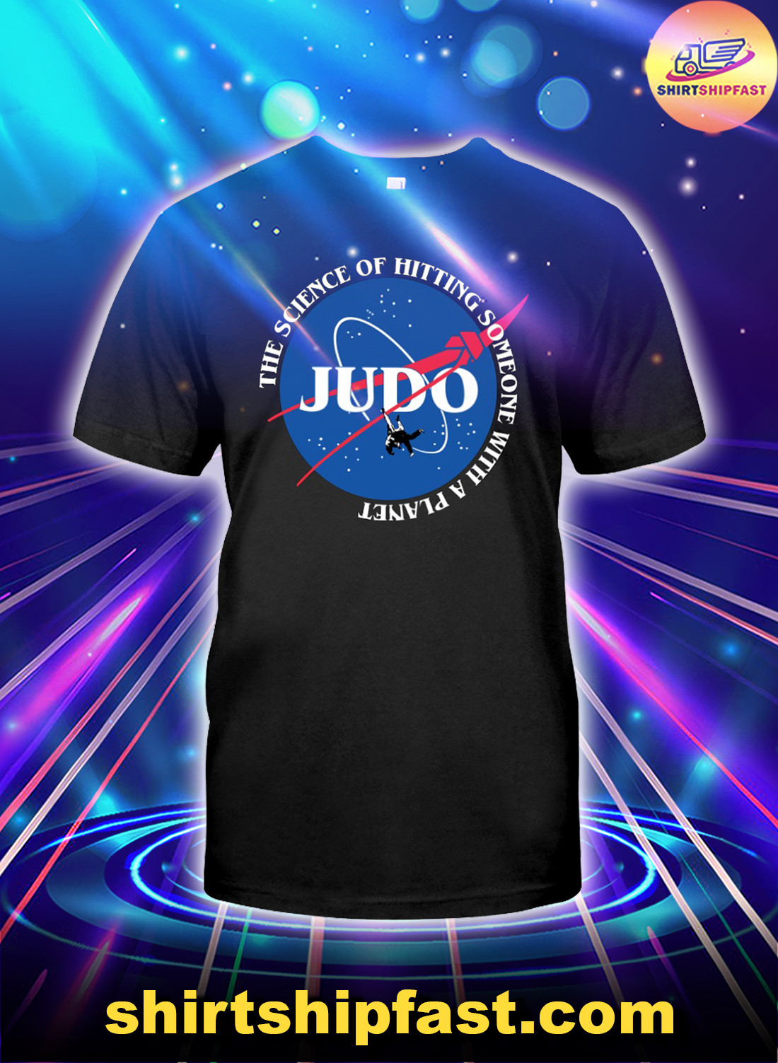 Judo The science of hitting someone with a planet shirt
