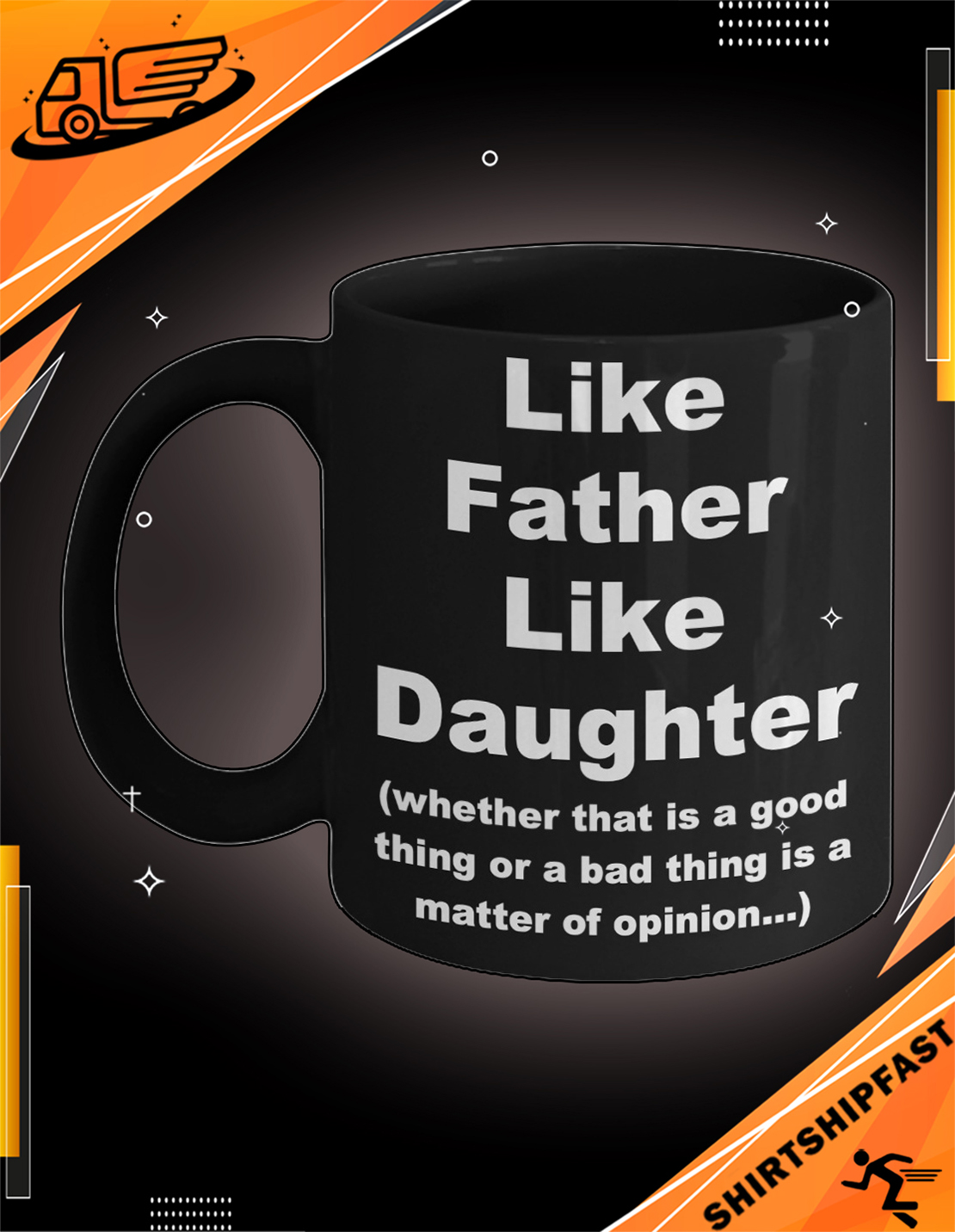 Like father like daughter whether that is a good thing or a bad thing is a matter of opinion mug - Picture 2