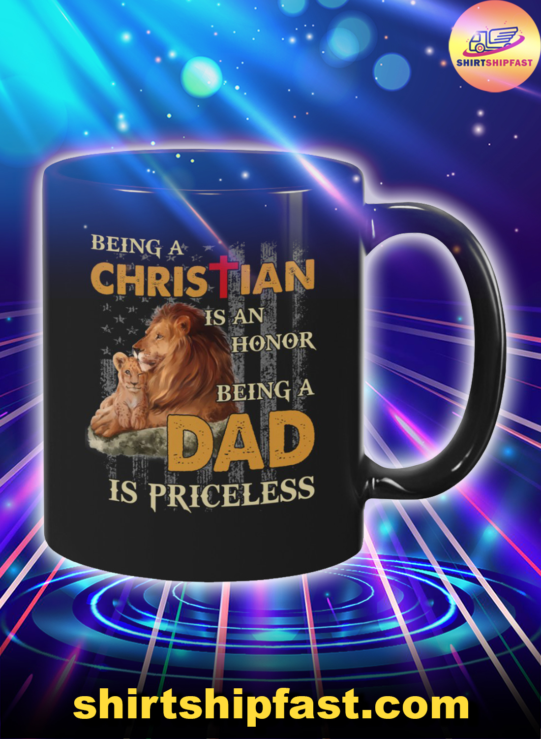Lion American flag Being a Christian is an honor being a dad is priceless mug