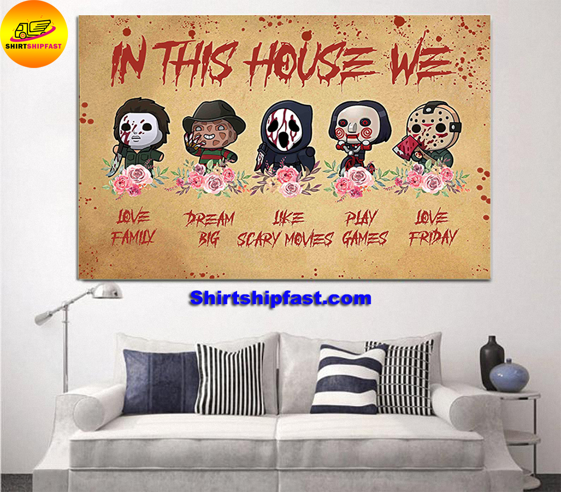 Michael Myers Freddy Krueger Ghostface Jason Voorhees chibi in this house we poster - Picture 1