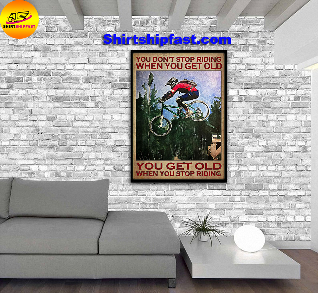 Mountain biking you don't stop riding when you get old poster - Picture 3