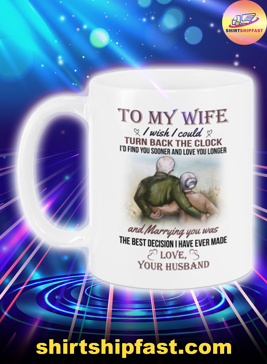 Old couple To my wife I wish I could turn back the clock mug