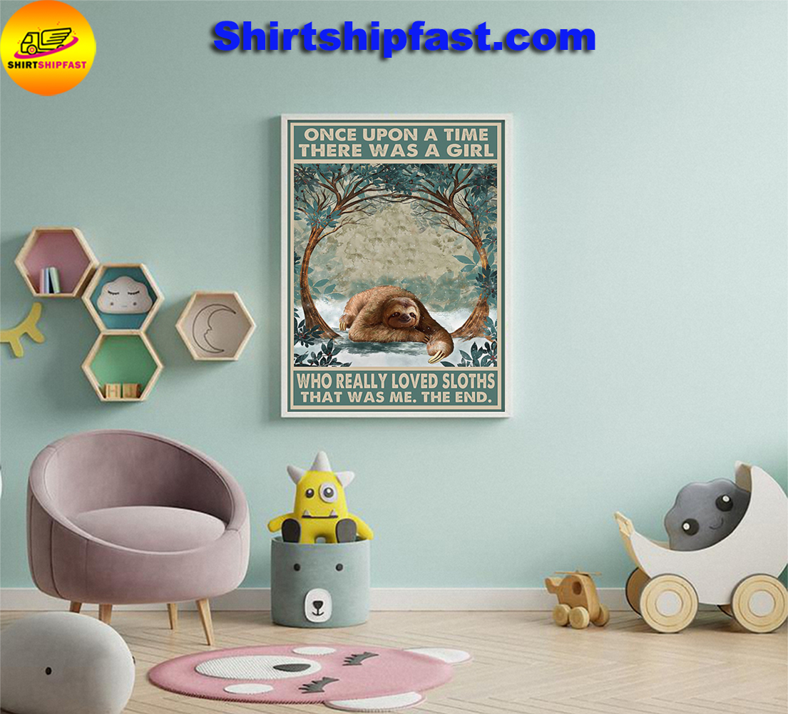 Once upon a time there was a girl who really loved sloths poster - Picture 1