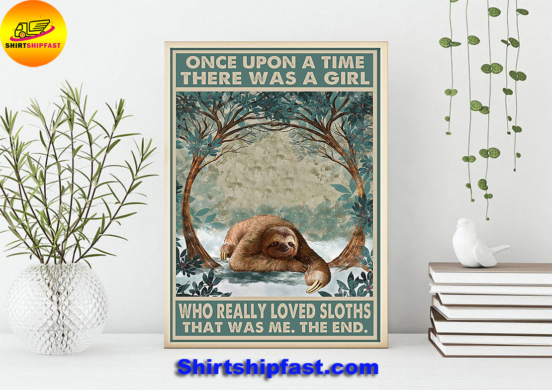 Once upon a time there was a girl who really loved sloths poster - Picture 2