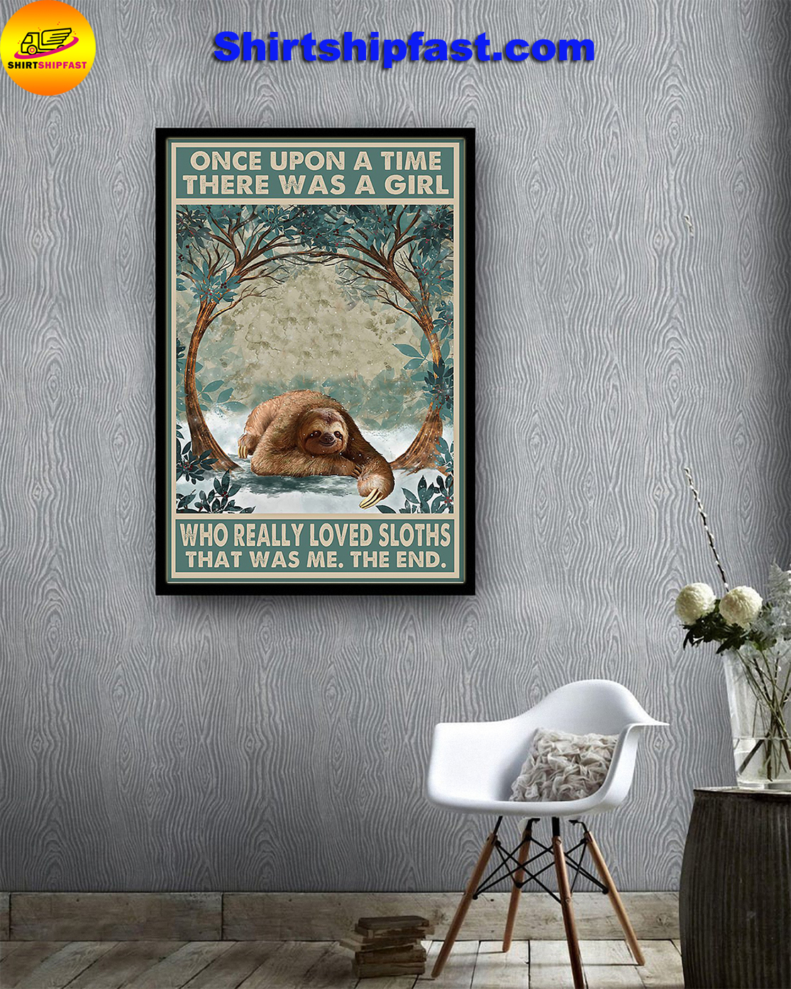 Once upon a time there was a girl who really loved sloths poster - Picture 3