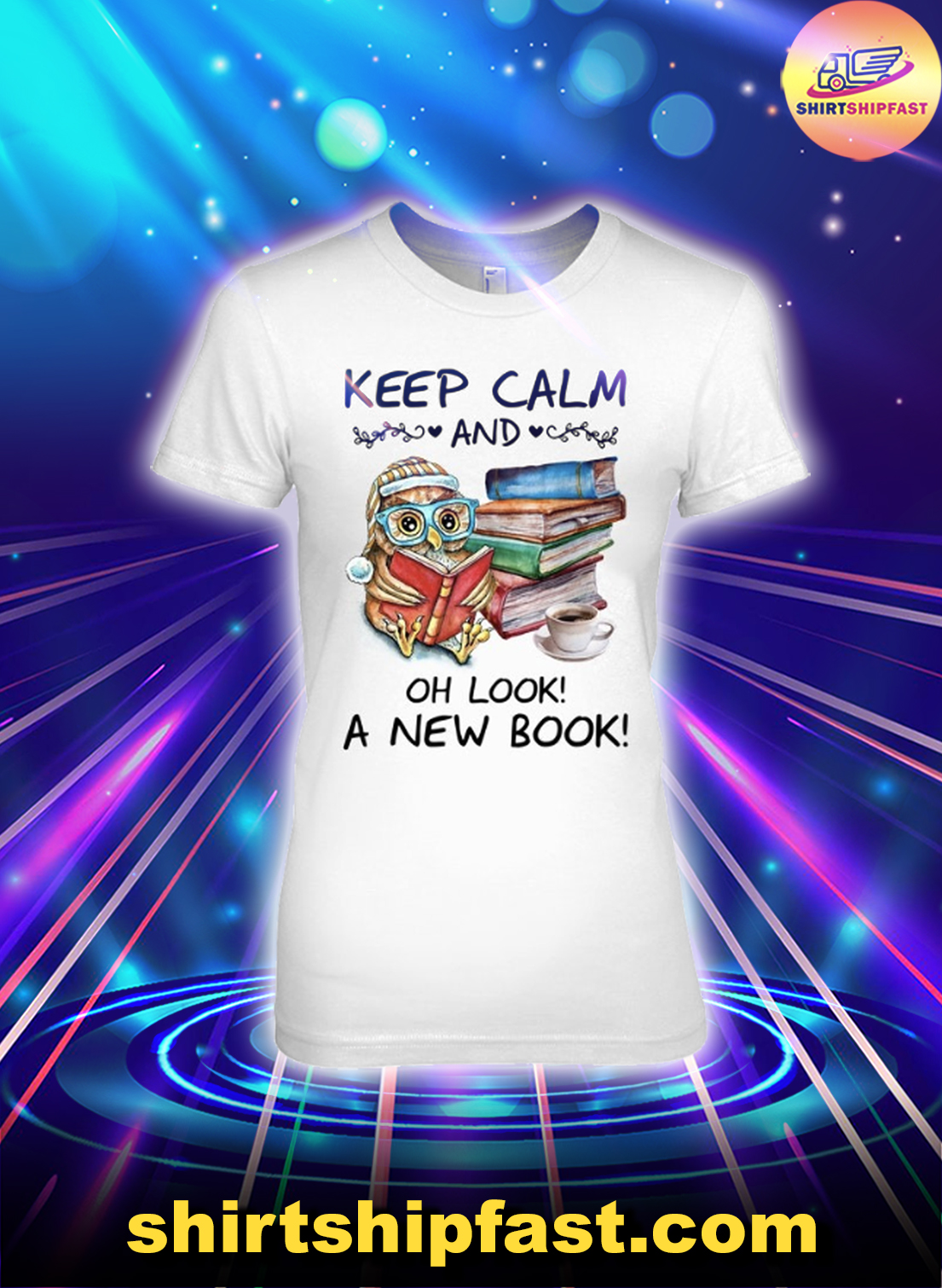 Owl Keep calm and Oh look a new book lady shirt