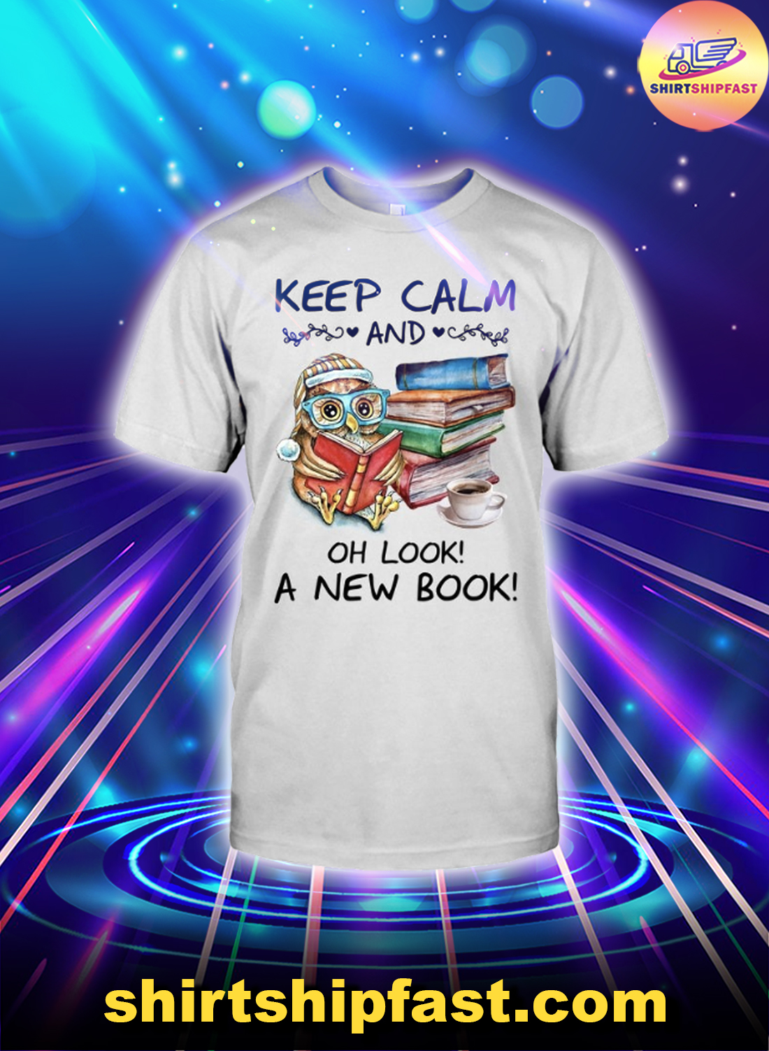 Owl Keep calm and Oh look a new book shirt