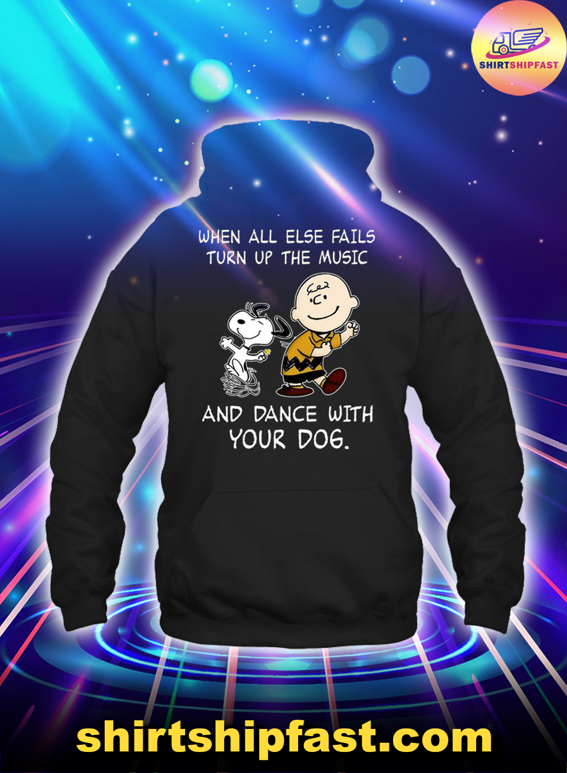 Peanuts Snoopy When all else fails turn up the music and dance with your dog hoodie