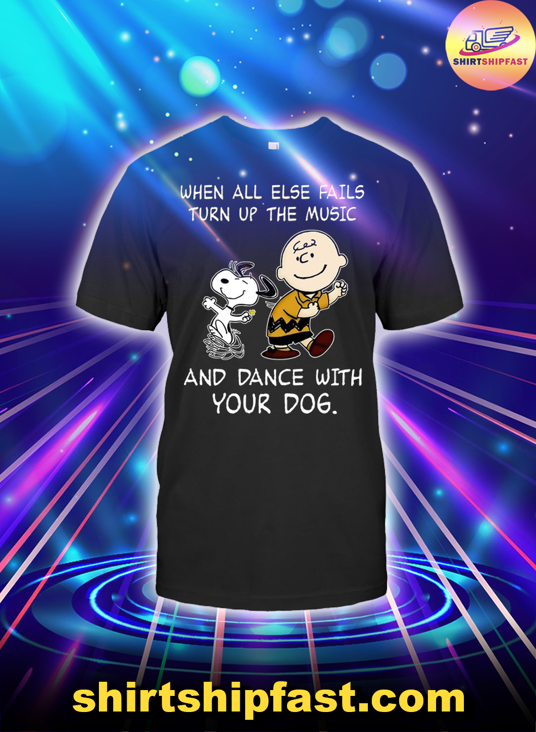 Peanuts Snoopy When all else fails turn up the music and dance with your dog shirt