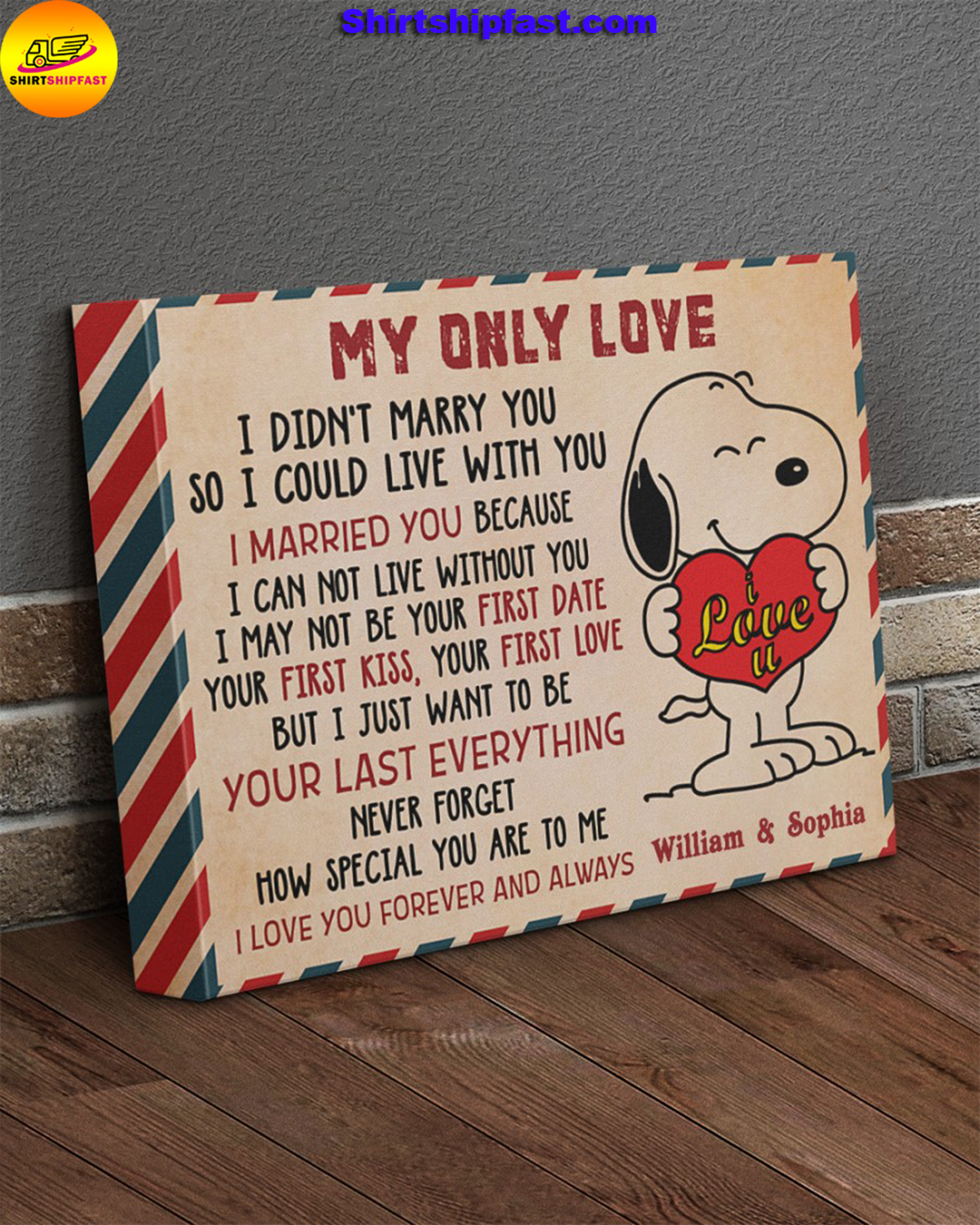 Personalized Snoopy My only love I did'nt marry you so I could live with you canvas