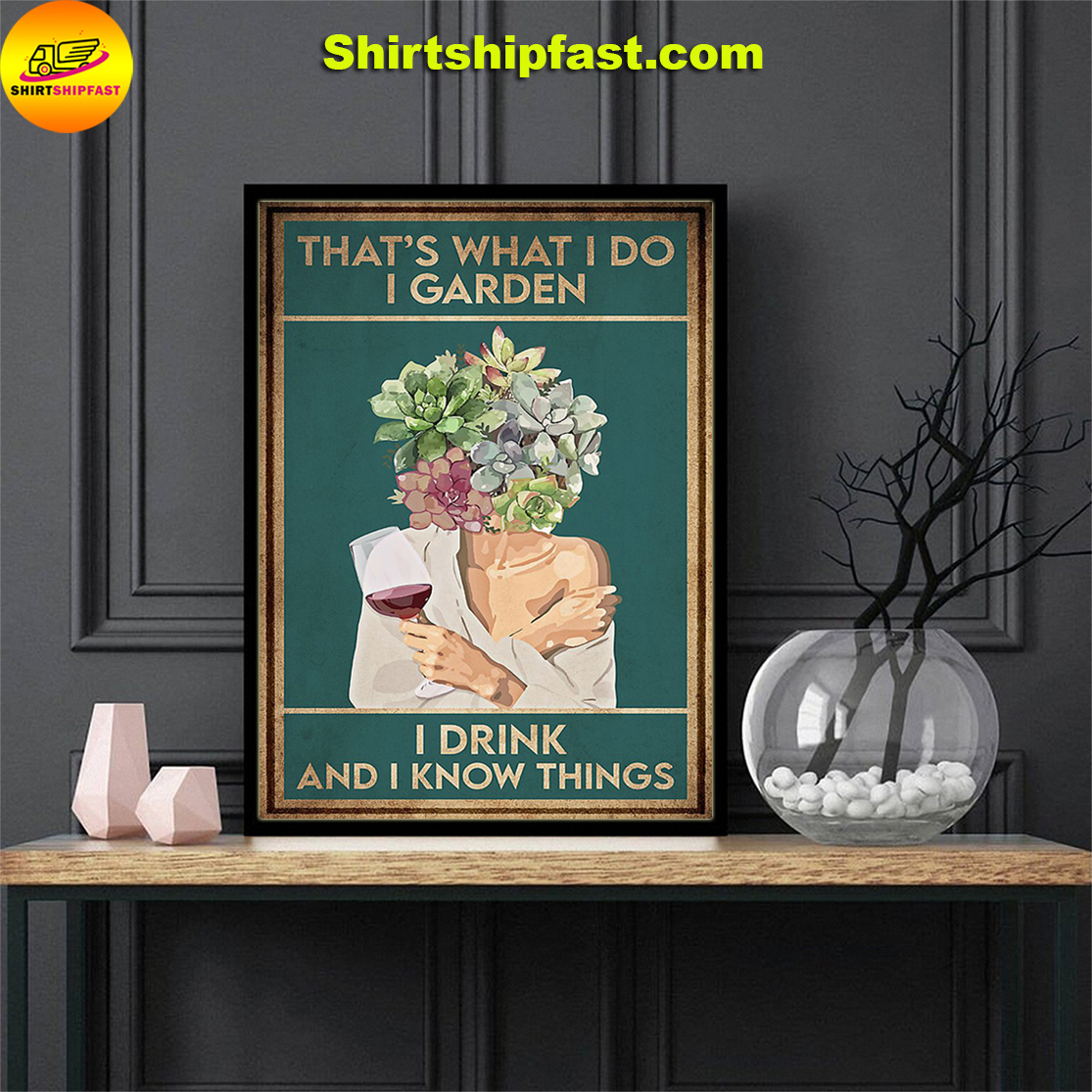 Pot head that's what I do I garden I drink and I know things poster - Picture 3