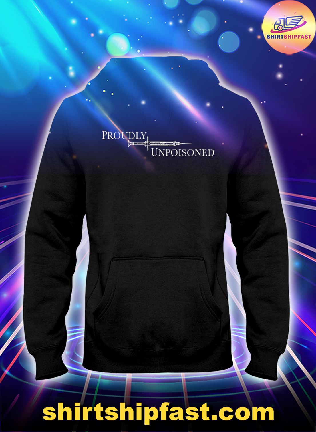 Proudly unpoisoned hoodie