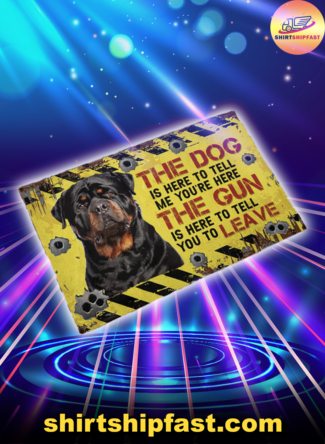 Rottweiler The dog is here to tell me you're here The gun is here to tell you to leave doormat - Picture 1