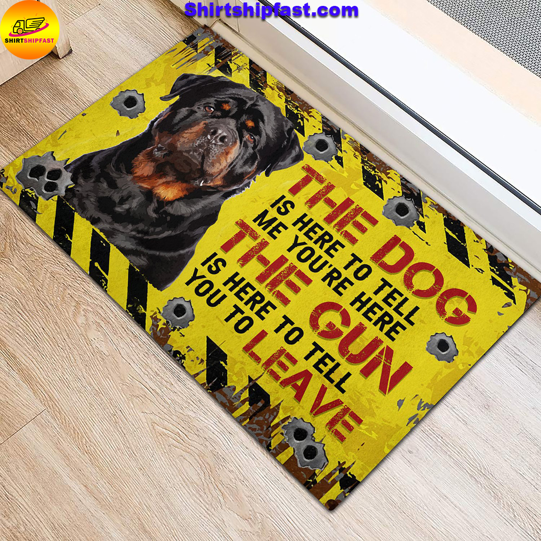 Rottweiler The dog is here to tell me you're here The gun is here to tell you to leave doormat