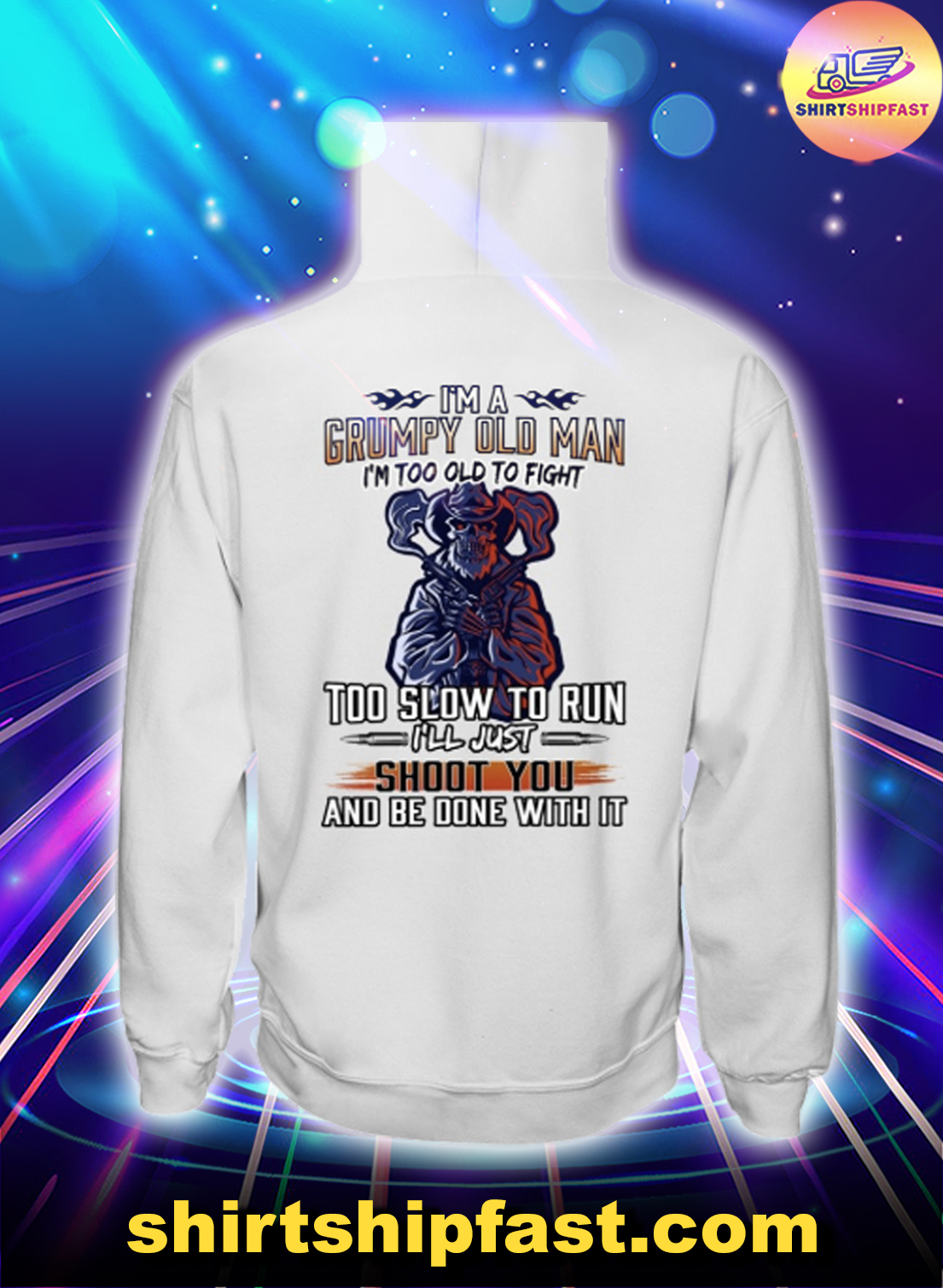 Skull Cowboy I'm a grumpy old man I'm too old to fight too slow to run hoodie