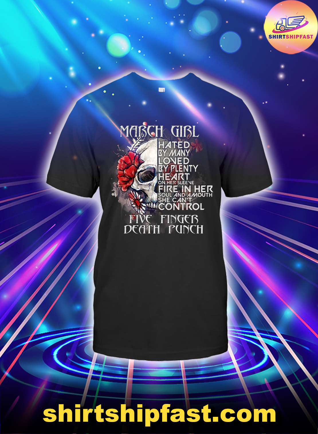 Skull March girl hated by many loved by plenty five finger death punch shirt