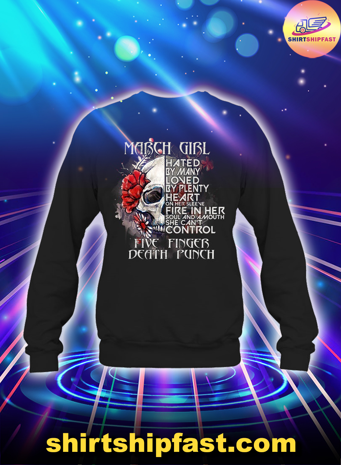 Skull March girl hated by many loved by plenty five finger death punch sweatshirt