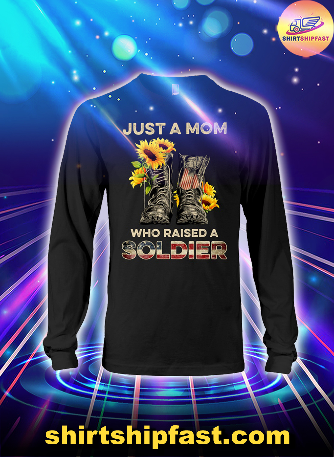 Sunflower veteran shoes just a mom who raised a soldier long sleeve tee