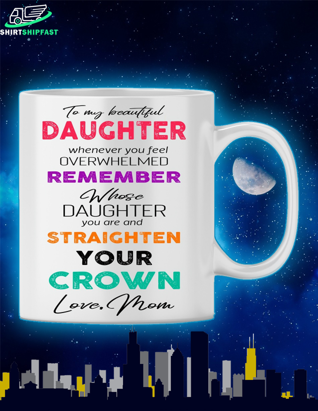 To my beautiful daughter whenever you feel overwhelmed love mom mug - Picture 1