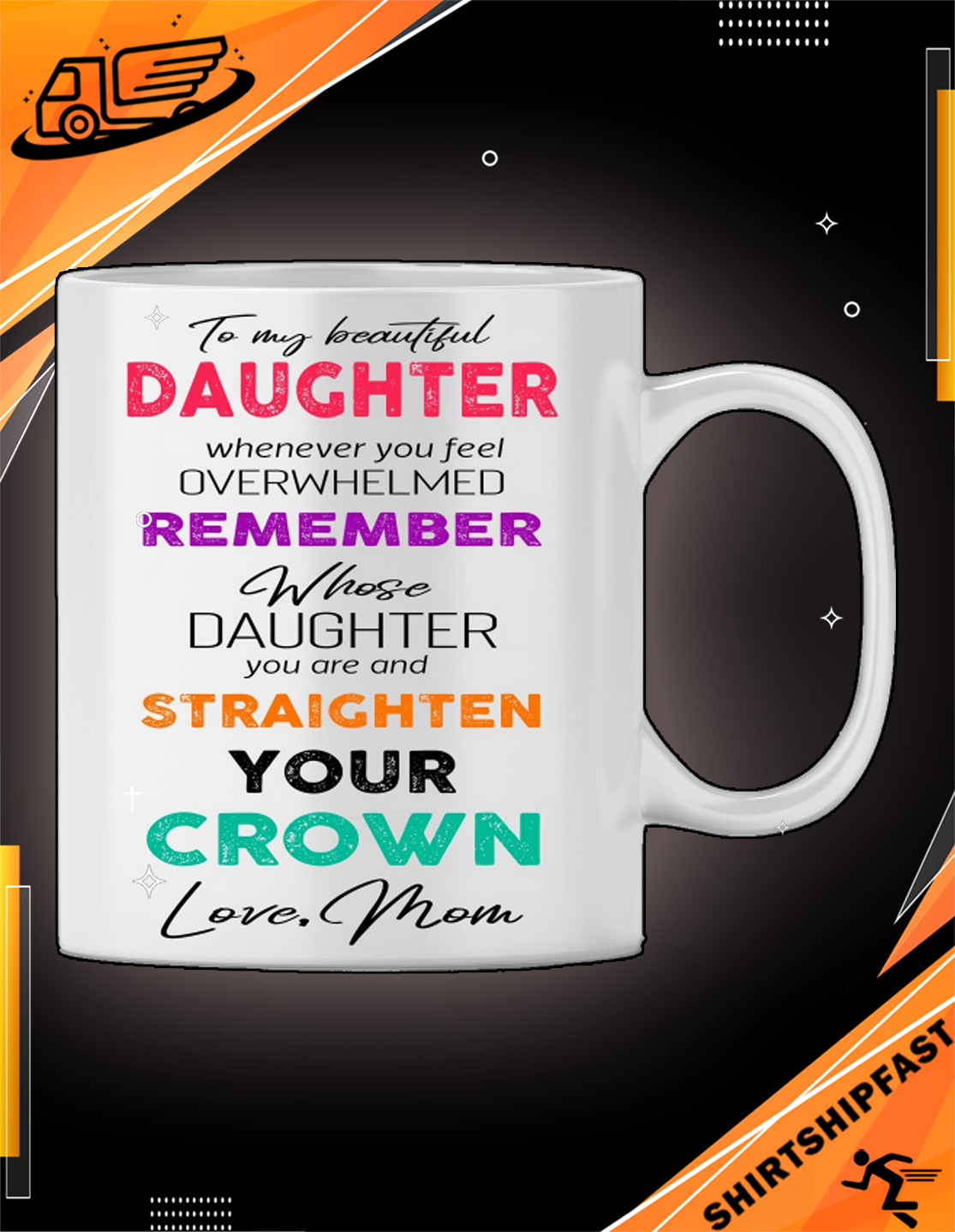 To my beautiful daughter whenever you feel overwhelmed love mom mug - Picture 2