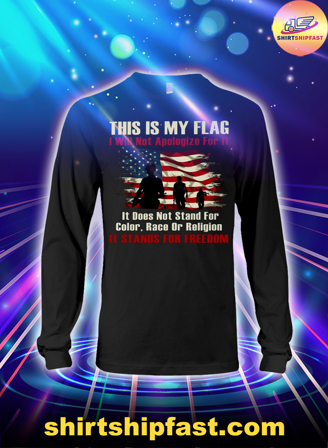 Veteran American flag This is my flag I will not apologize for it long sleeve tee