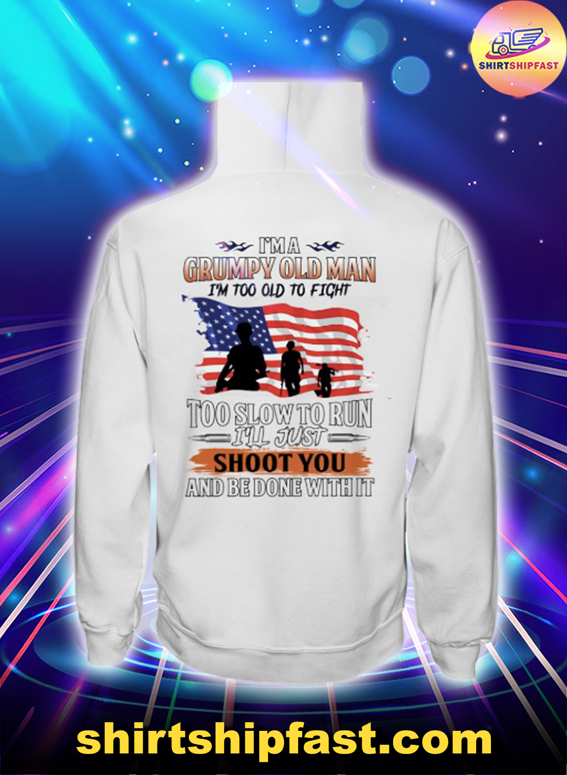 Veteran I'm a grumpy old man I'm too old to fight too slow to run hoodie