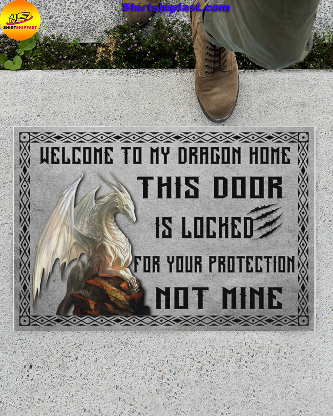 Welcome to my dragon home this door is locked for your protection not mine doormat