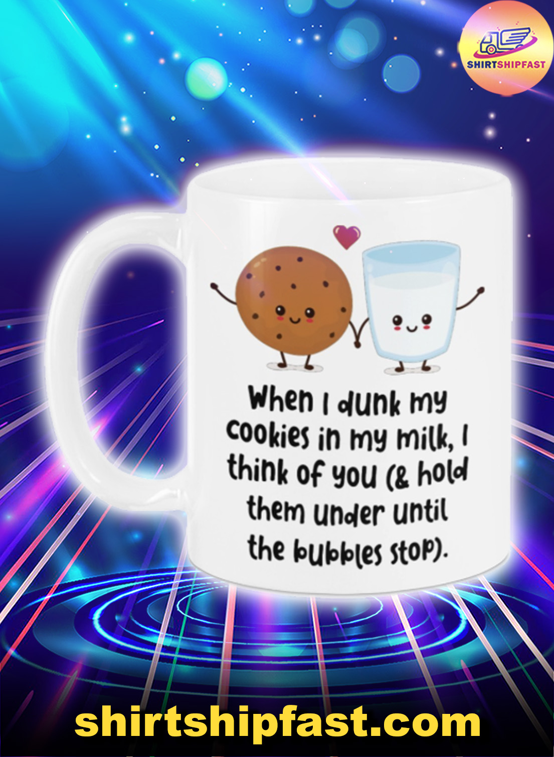 When I drunk my cookies in my milk I think of you mug - Picture 1