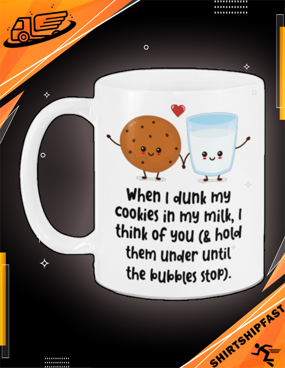 When I drunk my cookies in my milk I think of you mug - Picture 3