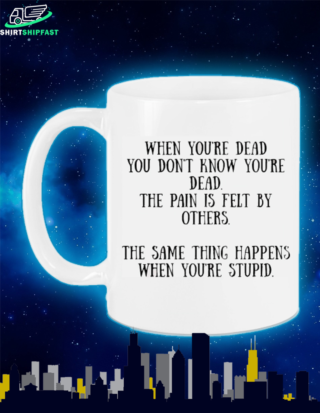 When you're dead you don't know you're dead the pain is felt by others mug - Picture 1