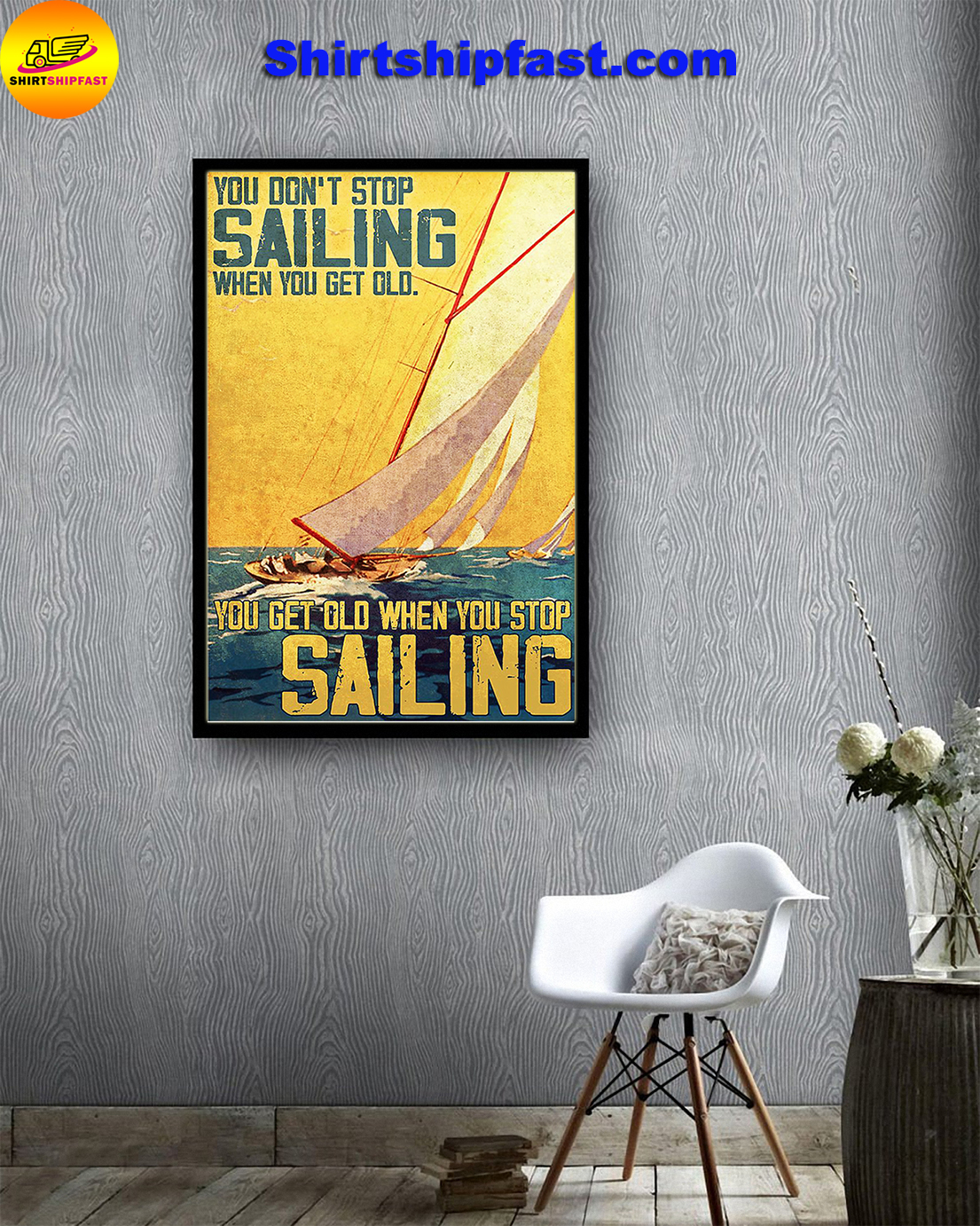You don't stop sailing when you get old poster - Picture 1