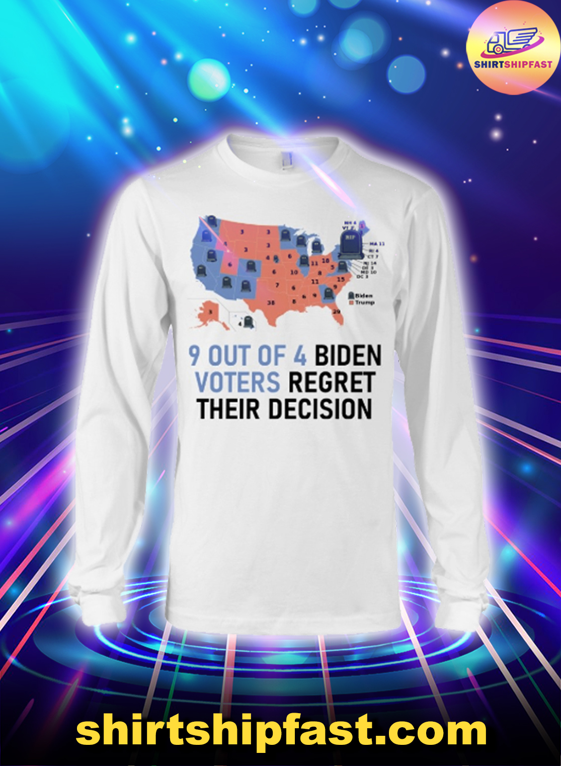 America map 9 out of 4 Biden voters regret their decision long sleeve tee