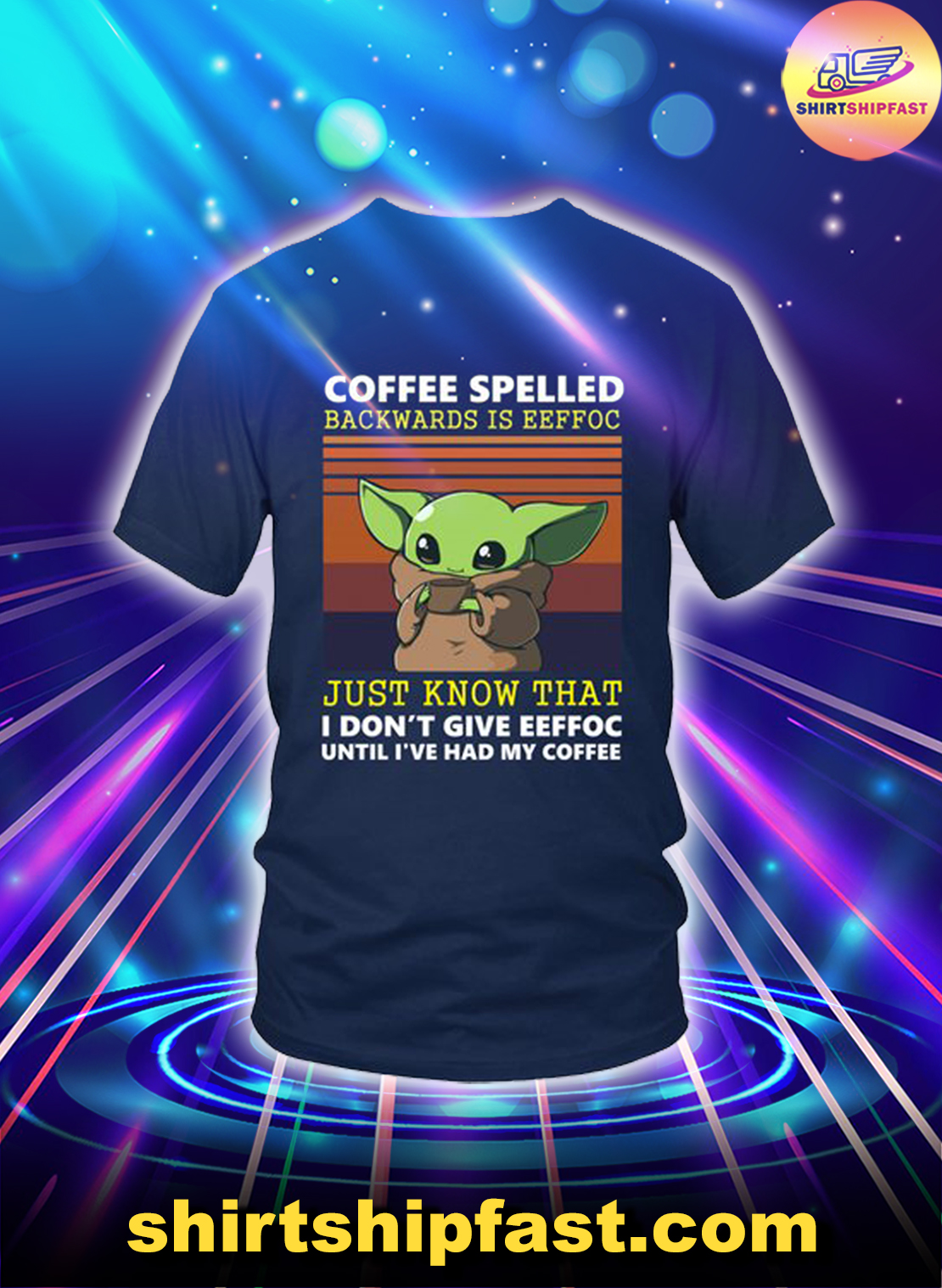 Baby Yoda Coffee spelled backwards is eeffoc just know that shirt - Navy