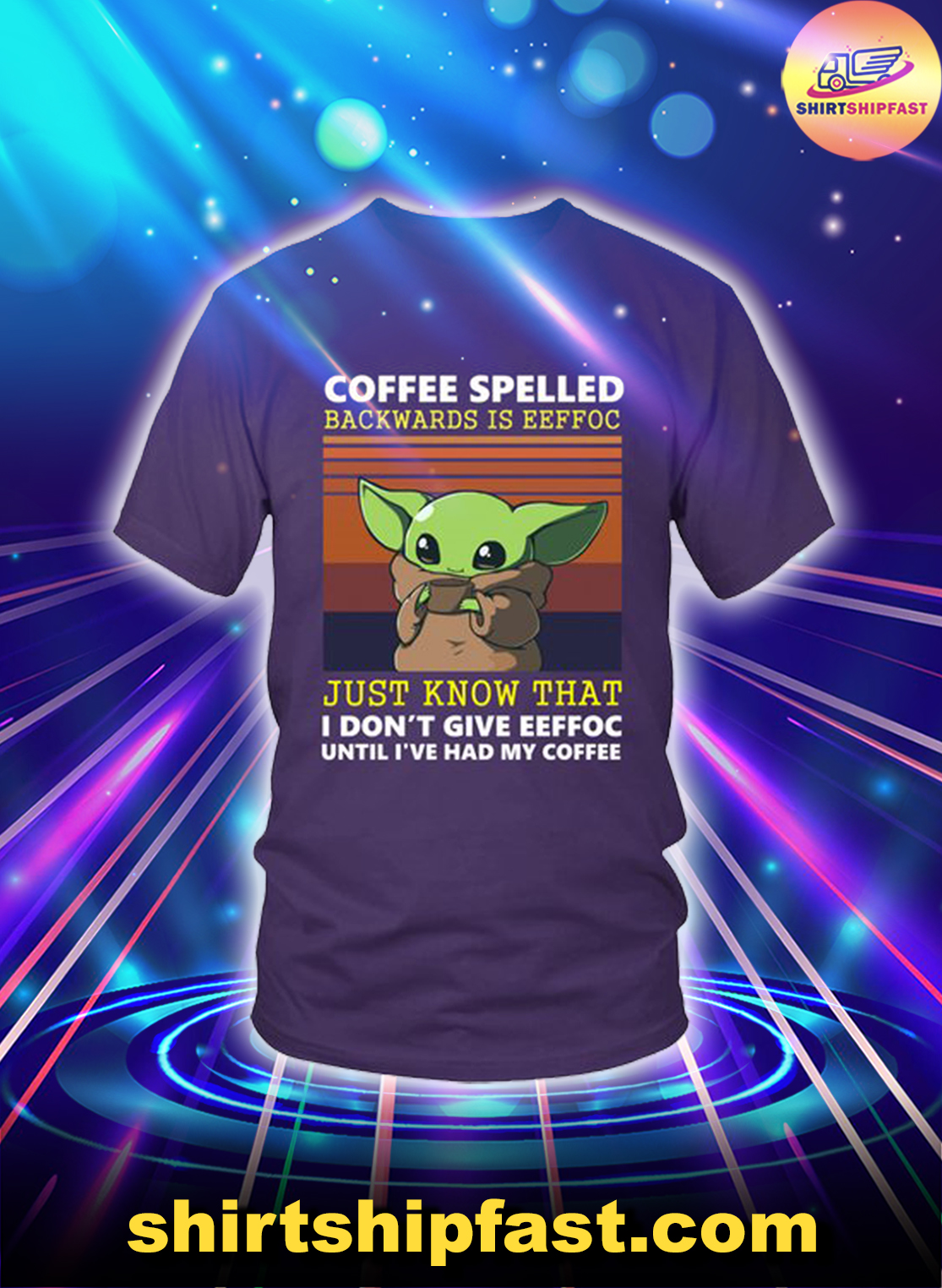 Baby Yoda Coffee spelled backwards is eeffoc just know that shirt - Purple