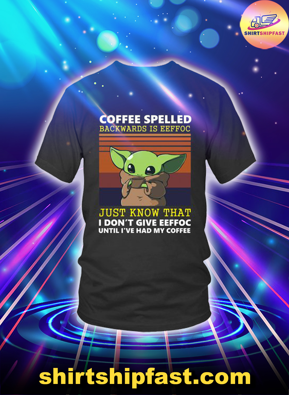 Baby Yoda Coffee spelled backwards is eeffoc just know that shirt