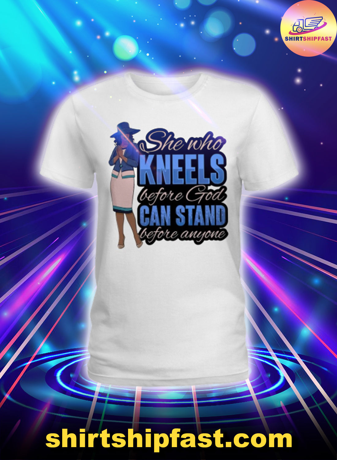 Black girl She who kneels before God can stand before anyone lady shirt
