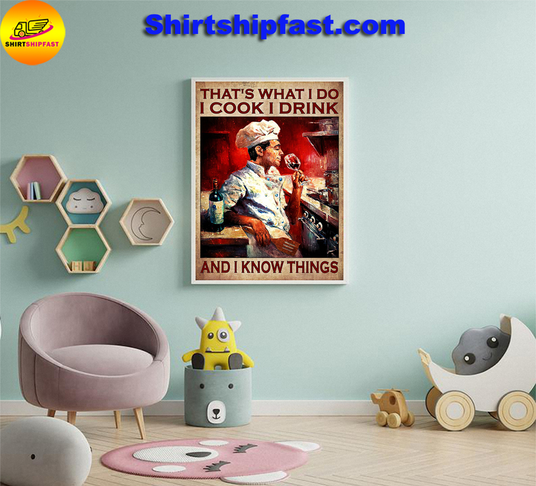Chef Man and wine That's what I do I cook I drink and I know things poster - Picture 1