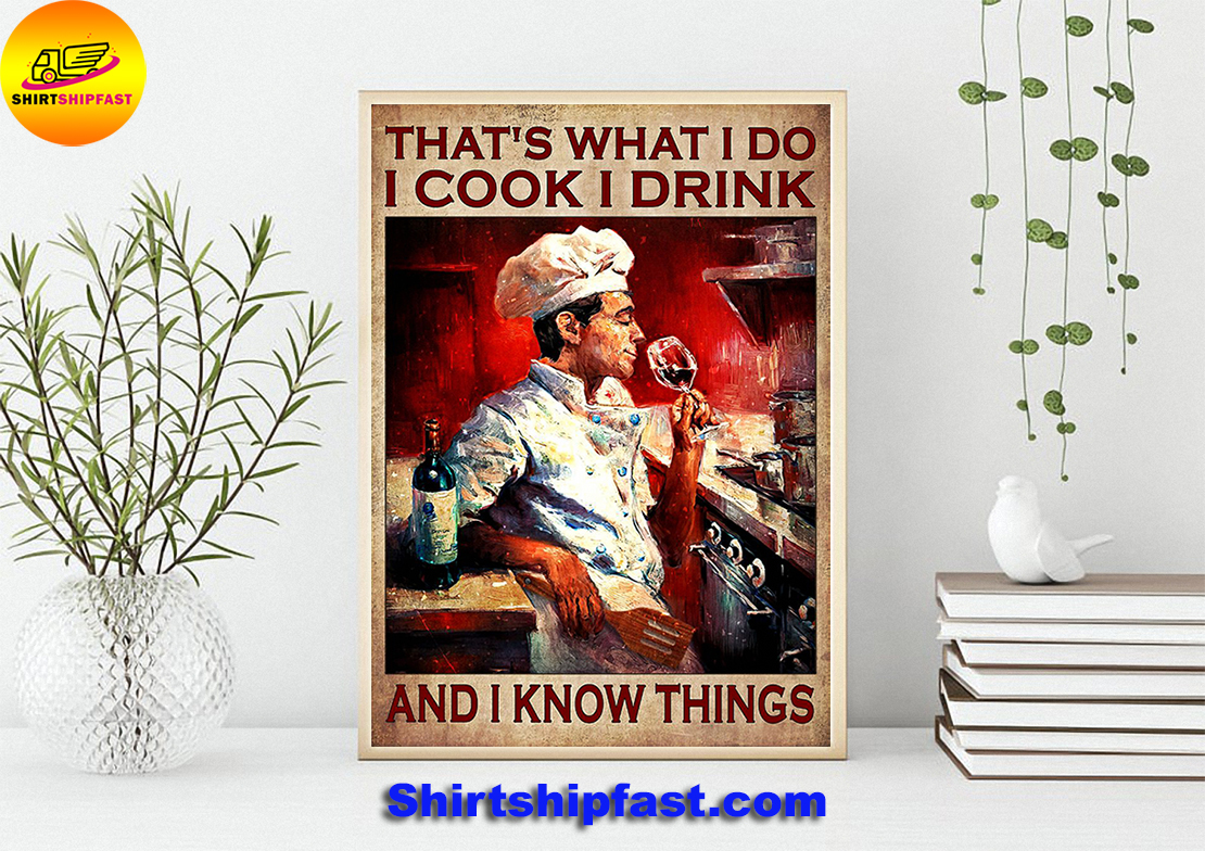 Chef Man and wine That's what I do I cook I drink and I know things poster - Picture 2