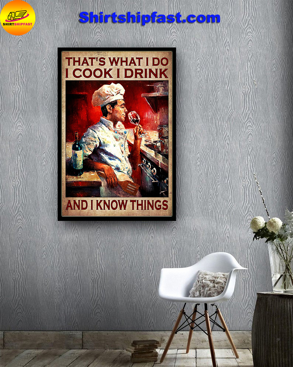 Chef Man and wine That's what I do I cook I drink and I know things poster - Picture 3